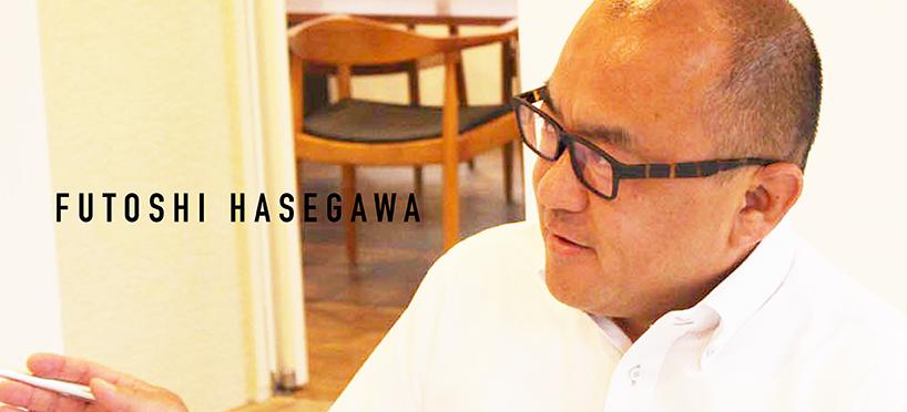 FUTOSHI HASEGAWA